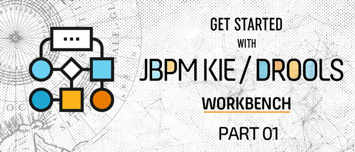 Get Started With Jbpm Kie And Drools Workbench Part 1